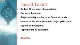 Bu test 20 sorudan oluşmaktadır. Her soru 5 puandır. Slayt