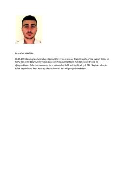 Mustafa ERTEKİNER 03.04.1993 İstanbul doğumludur. İstanbul