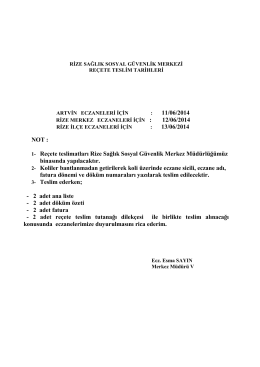 : 11/06/2014 : 13/06/2014 NOT : 1- Reçete teslimatları Rize Sağlık