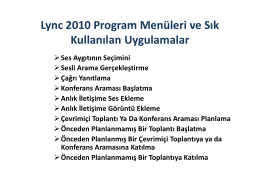 Lync 2010 Toplantı ve Konferans Düzenleme ,Ses ve Görüntü