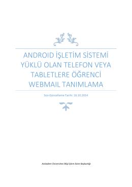 Android işletim sistemi yüklü olan cihazlarda kullanma dokümanı
