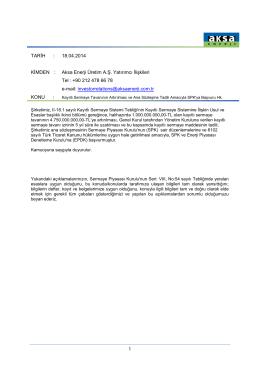 TARİH : 18.04.2014 KİMDEN : Aksa Enerji Üretim A.Ş. Yatırımcı