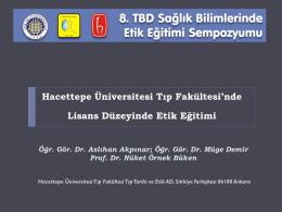 Anabilim Dalımızın Hacettepe Üniversitesi Tıp Fakültesinde Lisans