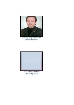 Uz.Dr.Gül Özle MENTEŞ Mikrobiyoloji Uz a ı