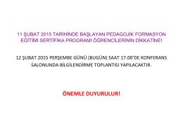 11 şubat 2015 tarihinde başlayan pedagojik formasyon eğitimi