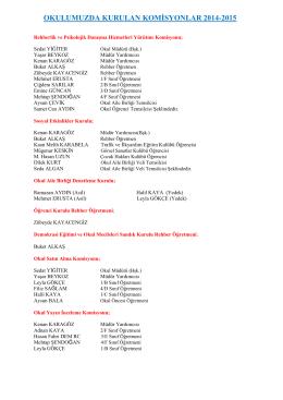 OKULUMUZDA KURULAN KOMĠSYONLAR 2014-2015