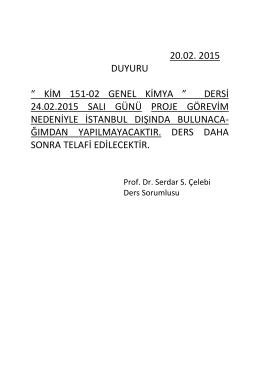 "20.02. 2015 DUYURU "" KİM 151-02 GENEL KİMYA "" DERSİ 24.02"