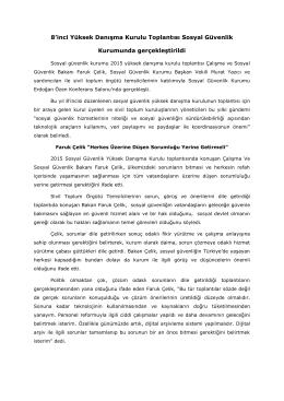 CACHEID=02eba9fb-b4ea-42ce-8a15-348a5f4765b0;3/24/15 8`inci Yüksek Danışma Kurulu Toplantısı Sosyal Güvenlik