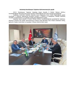 CACHEID=9fe843a4-dafc-4bf3-aa04-85af3e712122;Gaziantep Koordinasyon Toplantısı Kahramanmaraş`ta yapıldı