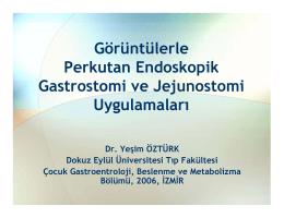 Görüntülerle Perkutan Gastronomi ve Jejunostomi Uygulamalar