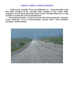 GEREDE–ÇERKEŞ -15.BÖLGE HUDUDU Toplam proje uzunluğu