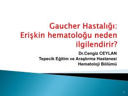 Gaucher Hastalığı: Erişkin Hematoloğu neden