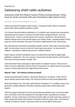 Galatasaray silahlı saldırı açıklaması