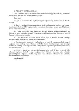 C- VERGİYİ DOĞURAN OLAY Özel Tüketim Vergisi Kanununun 3