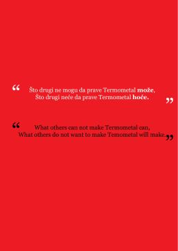 Što drugi ne mogu da prave Termometal može, Što drugi neće da