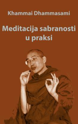 Khammai Dhammasami: Meditacija sabranosti u praksi