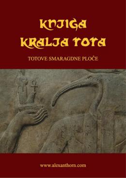 Knjiga Kralja Tota - Svetlost Balkana Loža Svetlost Balkana