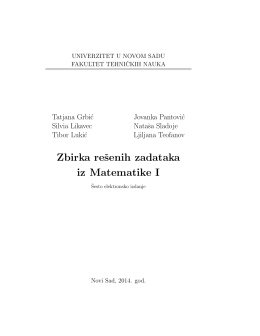 Zbirka reˇsenih zadataka iz Matematike I