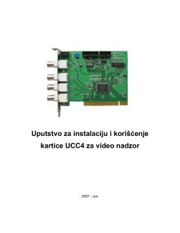 Uputstvo za instalaciju i korišćenje kartice UCC4 za video nadzor