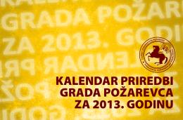 kalendar priredbi grada požarevca za 2013. godinu
