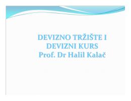 DEVIZNO TRŽIŠTE I DEVIZNI KURS Prof. Dr Halil Kalač