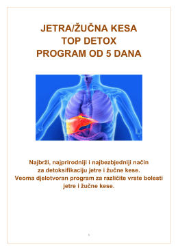 PROGRAM DETOKSIFIKACIJE JETRE I ŽUČNE KESE (pdf)