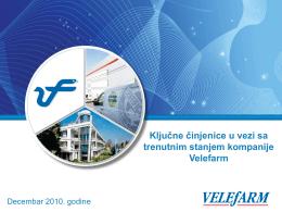 Ključne činjenice u vezi sa trenutnim stanjem kompanije Velefarm
