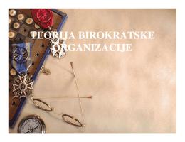 TEORIJA BIROKRATSKE ORGANIZACIJE