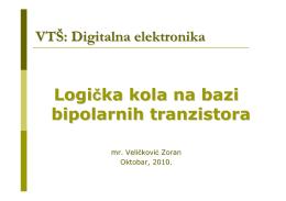 VTŠ: Digitalna elektronika Logička kola na bazi bipolarnih tranzistora
