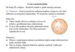 Uvod u atomsku fiziku J.J. Thomson –Atom je pozitivno nabijena