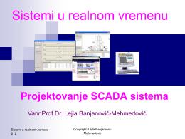 Projektovanje SCADA sistema - Vanr.prof.dr. Lejla Banjanović