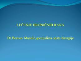 LEČENJE HRONIČNIH RANA Dr Borisav Mandić,specijalista opšte