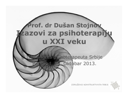 Prof. dr Dušan Stojnov i ih ij i ih ij Izazovi za psihoterapiju u XXI veku
