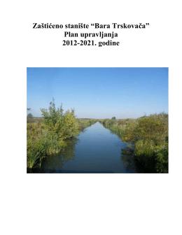 """Zaštićeno stanište """"Bara Trskovača"""" Plan upravljanja 2012"""