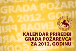 kalendar priredbi grada požarevca za 2012. godinu