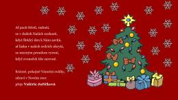 Ať pocit štěstí, radosti, se v duších Našich rozhostí, když Štědrý den k