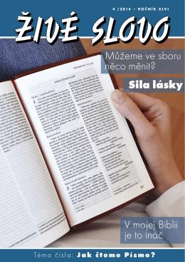 Sila lásky Můžeme ve sboru něco měnit? V mojej Biblii je to ináč