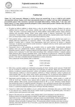 Vnitřní řád Vojenské nemocnice Brno je zpracován ve směrnici číslo