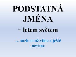 PODSTATNÁ JMÉNA