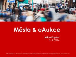 Vývoj a trendy města a e-Aukce Milan Kaplan, NAR marketing