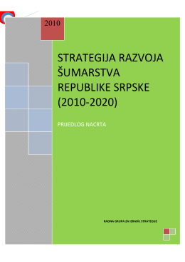 STRATEGIJA RAZVOJA ŠUMARSTVA REPUBLIKE SRPSKE (2010