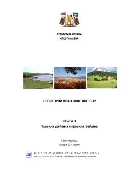 Prostorni plan opštine Bor, pravila uređenja i pravila građenja