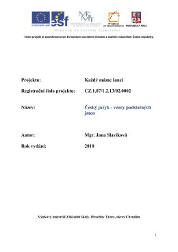 Projektu: Každý máme šanci Registrační číslo projektu: CZ.1.07/1.2