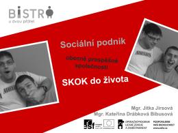 Sociální podnik Bistro u dvou přátel: Mgr. Jitka Jirsová, o.p.s.SKOK