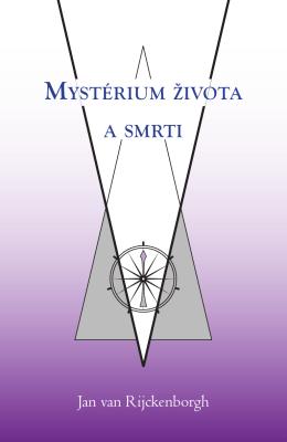 A SMRTI MYSTÉRIUM ŽIVOTA - Lectorium Rosicrucianum
