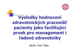 Výsledky hodnocení zdravotnických pracovišť pacienty jako