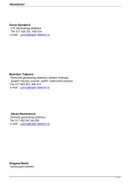 Goran Djordjević V.D. Generalnog direktora Tel: 017 424
