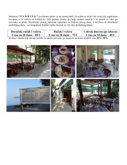 Doručak, ručak i večera Cena za 10 dana – 85 € Ručak i večera