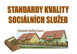 Standardy kvality sociálních služeb Chráněné bydlení Šanov
