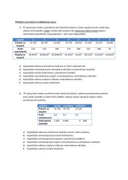 Příklady k procvičení k průběžnému testu: 1) Při zpracování studie o